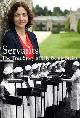 《英国仆人楼下生活的真实故事》电影高清在线观看